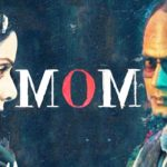 MOM - Official Trailer, Sridevi, Nawazuddin Siddiqui, Akshaye Khanna , Hindi Thriller Movie
