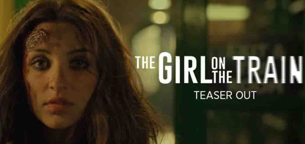 The teaser of Parineeti Chopra's thriller film 'The Girl on the Train' released